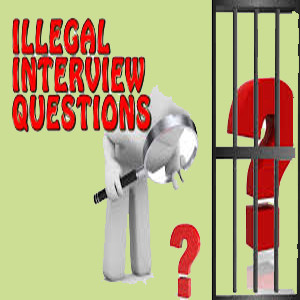 11 Illegal Interview Questions