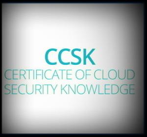 Certificate of Cloud Security Knowledge (CCSK)